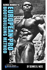 Serge Nubret's EUROPEAN PRO BODYBUILDING METHOD Kindle Edition