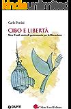 Cibo e libertà: Slow Food: storie di gastronomia per la liberazione (Saggi Giunti Slow Food)