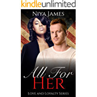 All For Her: BWWM Bad Boy Navy Seal Romance (Love and Loyalty Book 1)