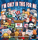 I'm Only in This for Me: A Pearls Before Swine Collection (Volume 25)