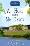 At Home with Mr Darcy (Austen Addicts Book 6)