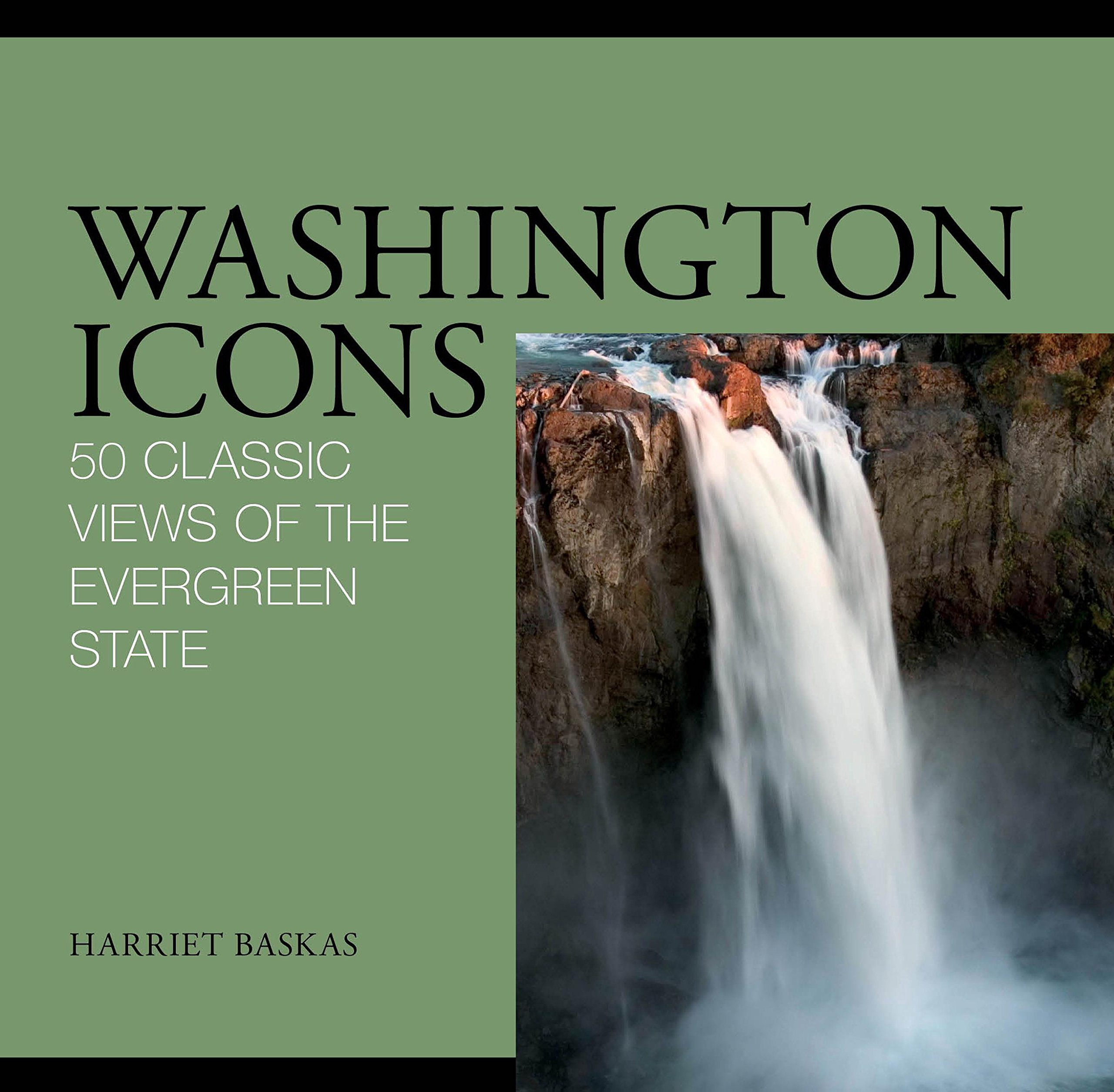 Washington Icons: 50 Classic Views of the Evergreen State pdf