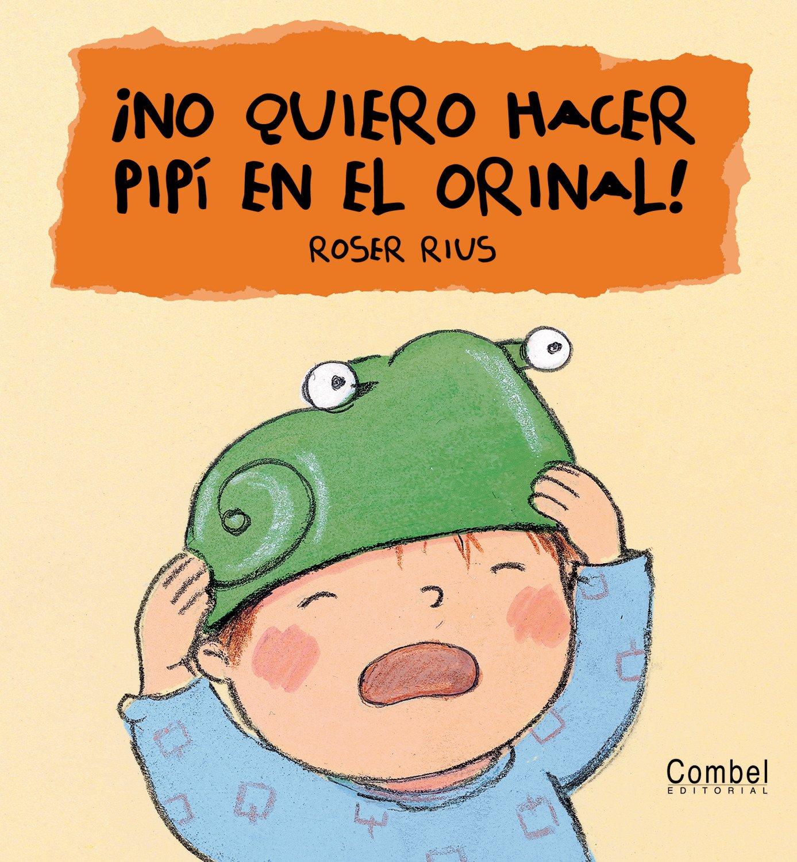 ¡No quiero hacer pipí en el orinal! (Cucú series) (Spanish Edition): S. A. Trévol, Roser Rius: 9788478648405: Amazon.com: Books