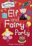 Ben and Holly's Little Kingdom: Elf and Fairy Party (Sticker Activity Book) (Ben & Holly's Little Kingdom)