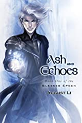 Ash and Echoes (Blessed Epoch Book 1) Kindle Edition