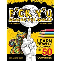 F*ck Y*u Around the World: Swear Word Coloring Book