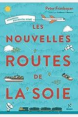 Les nouvelles routes de la soie: L'émergence d'un nouveau monde (French Edition) Kindle Edition