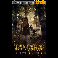 TAMARA : Le Coeur de l'Eris Tome 2