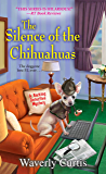 The Silence of the Chihuahuas (Barking Detective Mysteries Book 5)