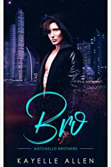 Bro: Antonello Brothers (Sci Fi Romance series) Kindle Edition