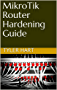 MikroTik Router Hardening Guide (English Edition)