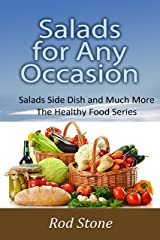 Salads for Any Occasion: Salads can be Much More Than Just a Side Dish (Healthy Food Series Book 5) Kindle Edition