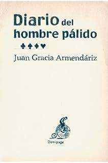 Diario Del Hombre Palido 2ヲed (Narrativa)