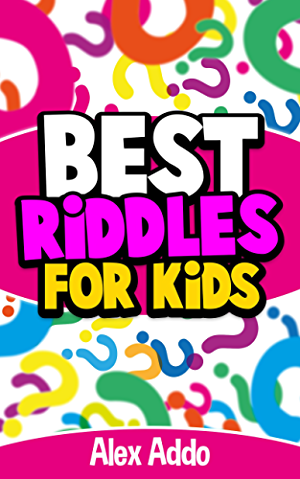 Riddles: Best Riddles For Kids: Short Brain Teasers;Riddle and trick questions;Riddles;Riddles and Puzzles (Jokes and Riddles Book 2)