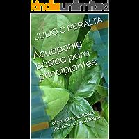 Acuaponia básica para principiantes: Manual sencillo de introducción al tema