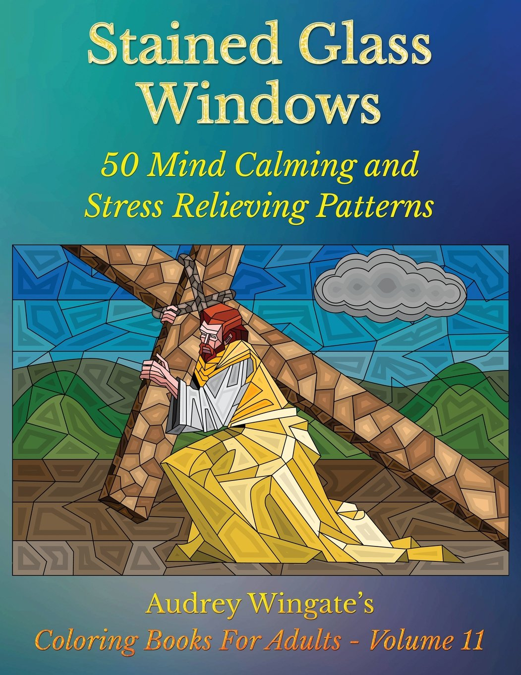 11 Stained Glass Windows 50 Mind Calming And Stress Relieving Patterns Coloring Books For Adults Volume Audrey Wingate WMC Publications
