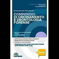 Compendio di ordinamento e deontologia forense: 2018 Prima edizione Collana I Compendi Tribuna