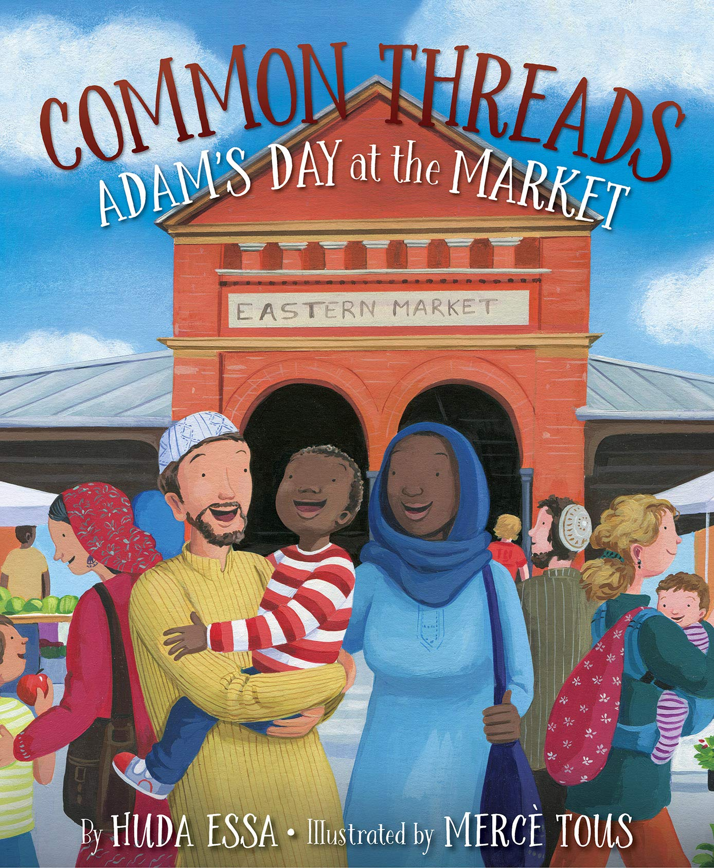 Common threads : Adam's day at the market / by Huda Essa ; illustrated by Mercé Tous. image cover