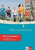 Découvertes 3 - Das Trainingsbuch: 3. Lernjahr, passend zum Lehrwerk