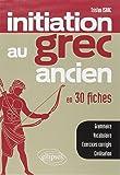 Initiation au Grec Ancien en 30 Fiches