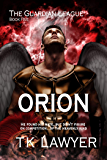 Orion: Book Five: The Guardian League (The Guardian Legue 5)