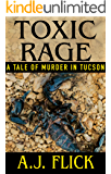 TOXIC RAGE: A Tale Of Murder In Tucson