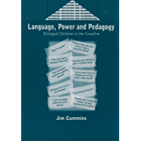 Language, Power and Pedagogy: Bilingual Children in the Crossfire (Bilingual Education & Bilingualism Book 23) (English Edition)