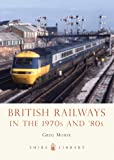 British Railways in the 1970s and '80s (Shire Library)