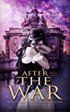 After the War: A Novella of the Golden City