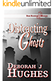 Distracting Ghosts (Tess Schafer-Medium Book 7)