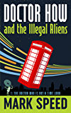 Doctor How and the Illegal Aliens: The Doctor Who is not a Time Lord