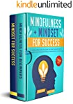 Mindfulness + Mindset For Success: 2 Books in 1: The #1 Mind Hacking Guide to Declutter Your Mind, Practice Minimalism...