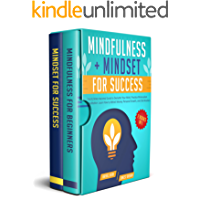 Mindfulness + Mindset For Success: 2 Books in 1: The #1 Mind Hacking Guide to Declutter Your Mind, Practice Minimalism and Meditation: Learn How to Attract ... Growth, and Life Mastery (English Edition)