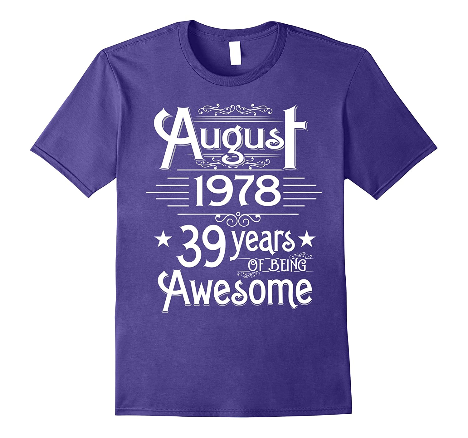 August 1978 39 Years Of Being Awesome T-shirt Born In August-Vaci