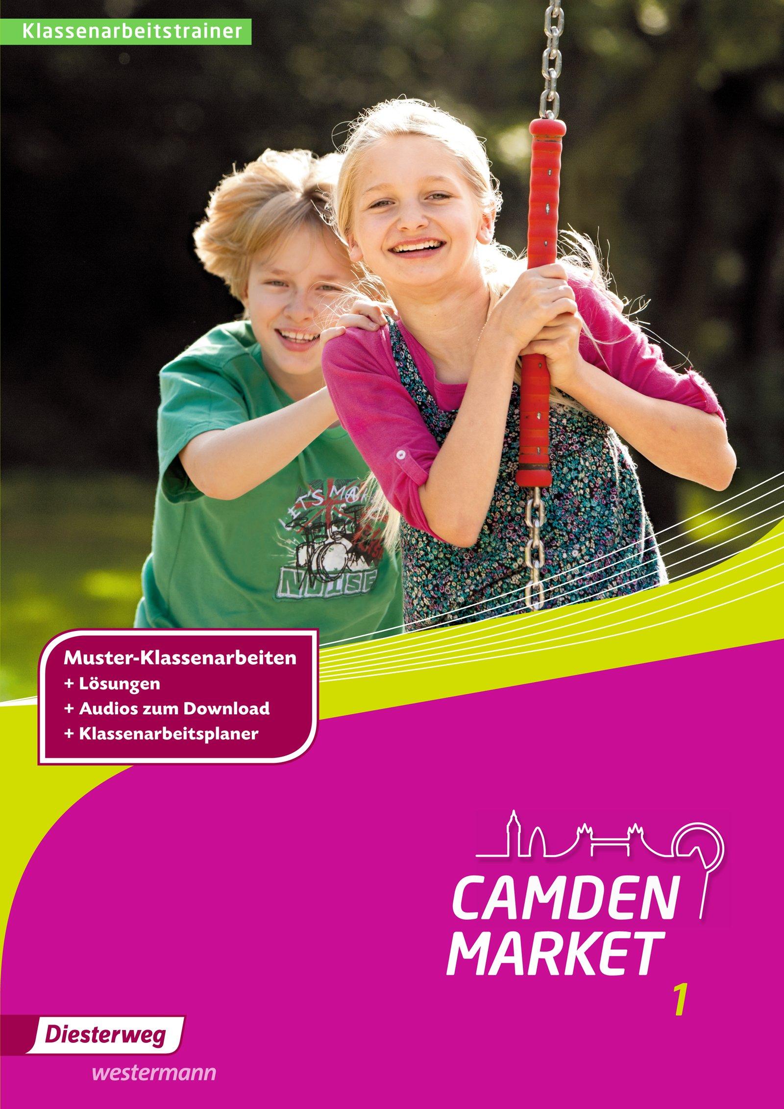 Camden Market   Binnendifferenzierendes Englischlehrwerk Für Die Sekundarstufe I Und Grundschule 5   6   Ausgabe 2013  Camden Market  Klassenarbeitstrainer 1