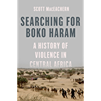 Searching for Boko Haram: A History of Violence in Central Africa