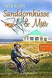 Sanddornküsse & Meer: Ein Norderney-Liebesroman (Insel-Roman 1) (German Edition)