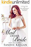 Mail Order Bride: New Beginnings: A Collection of Mail Order Bride & Christian Romance