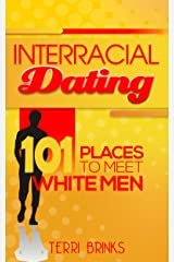 Interracial Dating 101 Places to Meet White Men Kindle Edition