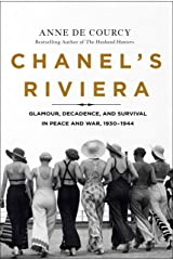 Chanel's Riviera: Glamour, Decadence, and Survival in Peace and War, 1930-1944 Kindle Edition