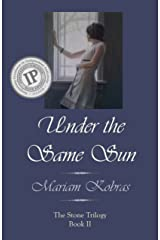 Under the Same Sun (Stone Trilogy Book 2) Kindle Edition