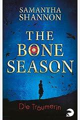 The Bone Season - Die Träumerin (The Bone Season 1): Roman (German Edition) Kindle Edition
