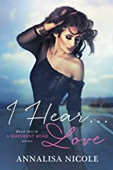 I Hear.Love (A Different Road Book 2) Kindle Edition