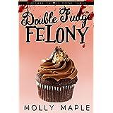 Double Fudge Felony: A Small Town Cupcake Cozy Mystery (Cupcake Crimes Series Book 3)