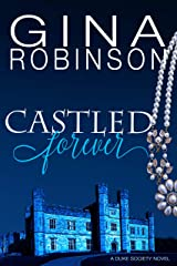 Castled Forever (The Duke Society Book 3) Kindle Edition