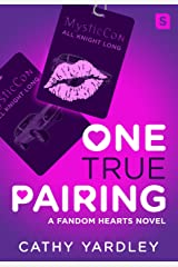 One True Pairing: A Geek Girl Rom Com (Fandom Hearts Book 2) Kindle Edition