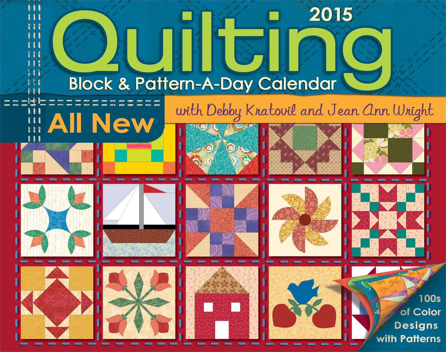 Quilting Block & Pattern-a-Day 2015 Calendar Calendar – Day to Day Calendar, July 15, 2014 Debby Kratovil Jean Ann Wright Accord Publishing a division of Andrews McMeel