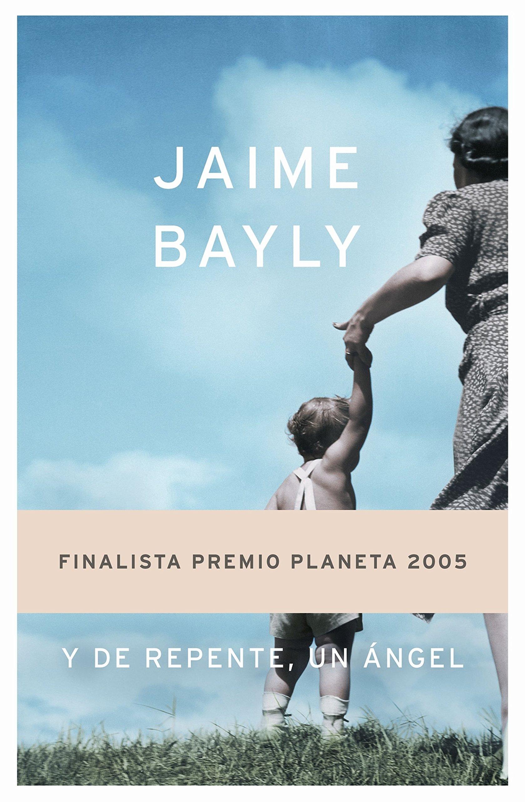 Y De Repente Un Angel Spanish Edition Bayly Jaime 9788408063124 Amazon Com Books El recordado niño terrible cumple en noviembre del presente 30 años en la televisión y, aunque piensa en retirarse, siente que la televisión es una de sus mejores adicciones. y de repente un angel spanish edition