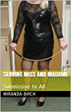 Serving Miss and Madame: Submissive to All (English Edition)
