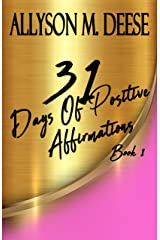31 Days Of Positive Affirmations: Book 1